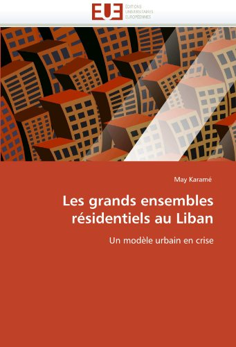 Les Grands Ensembles R Sidentiels Au Liban 9786131572777