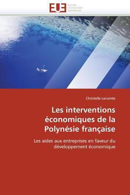 Les Interventions Conomiques de La Polyn Sie Fran Aise 9786131558122