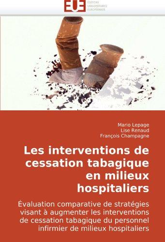 Les Interventions de Cessation Tabagique En Milieux Hospitaliers 9786131500893