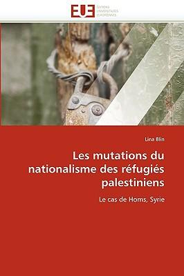 Les Mutations Du Nationalisme Des Rfugis Palestiniens 9786131507571