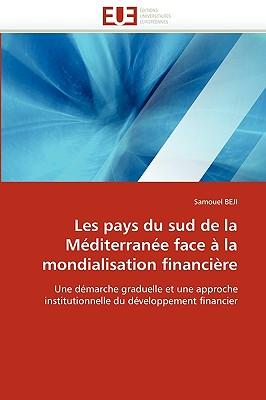 Les Pays Du Sud de La Mditerrane Face La Mondialisation Financire 9786131513572