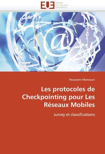 Les Protocoles de Checkpointing Pour Les R Seaux Mobiles 9786131556685