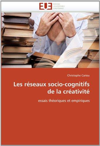 Les R Seaux Socio-Cognitifs de La Cr Ativit 9786131573507