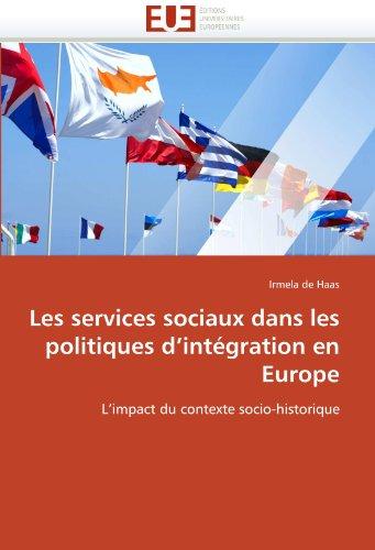 Les Services Sociaux Dans Les Politiques D'Int Gration En Europe 9786131588129