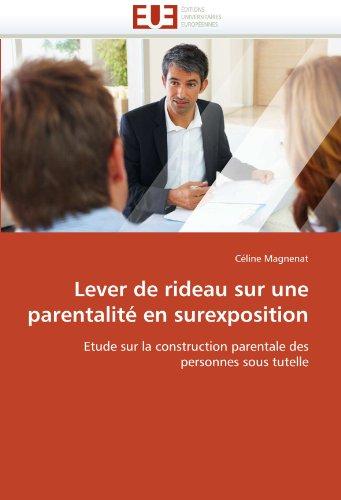Lever de Rideau Sur Une Parentalit En Surexposition 9786131583803