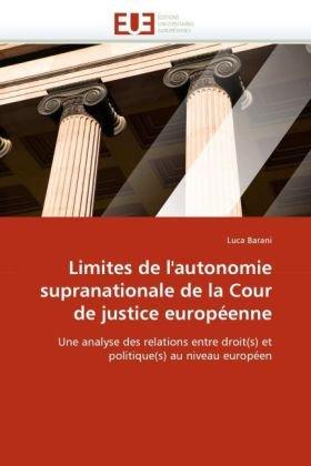 Limites de L'Autonomie Supranationale de La Cour de Justice Europenne 9786131525063