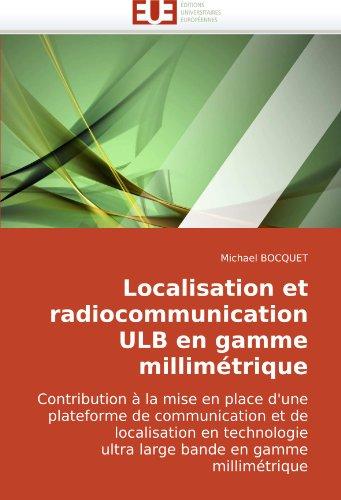 Localisation Et Radiocommunication Ulb En Gamme Millimtrique 9786131501432