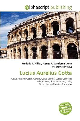 Lucius Aurelius Cotta by Frederic P. Miller, Agnes F. Vandome ...