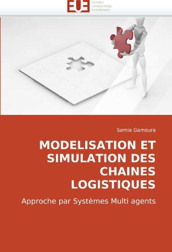 Modelisation Et Simulation Des Chaines Logistiques 9786131500626