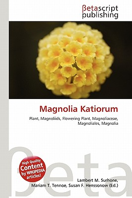 TÌNH YÊU CÂY CỎ  - Page 59 Magnolia-Katiorum-Surhone-Lambert-M-9786135081404