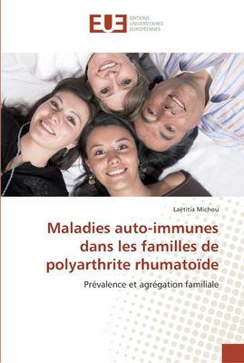 Maladies Auto-Immunes Dans Les Familles de Polyarthrite Rhumatode 9786131518614