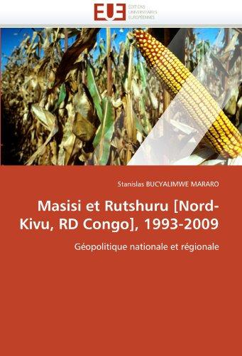 Masisi Et Rutshuru [Nord-Kivu, Rd Congo], 1993-2009 9786131526688