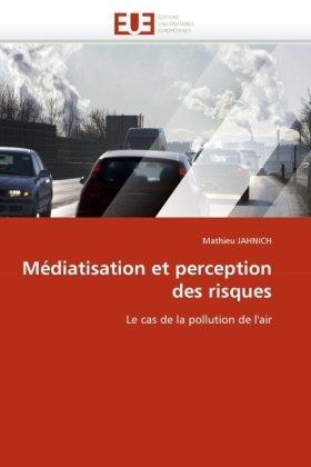 Mdiatisation Et Perception Des Risques 9786131526756