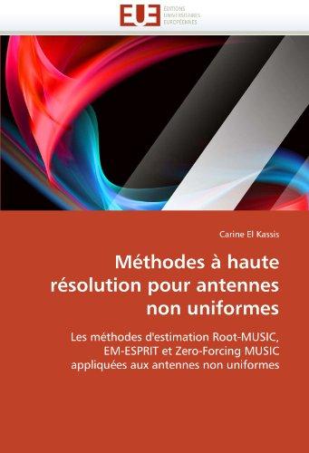 Methodes a Haute Resolution Pour Antennes Non Uniformes 9786131542237