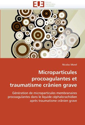 Microparticules Procoagulantes Et Traumatisme Cranien Grave 9786131541773