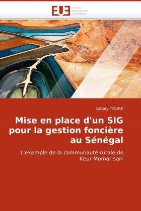Mise En Place D'Un Sig Pour La Gestion Foncire Au Sngal 9786131513503