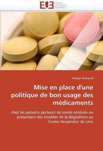 Mise En Place D'Une Politique de Bon Usage Des M Dicaments 9786131568770