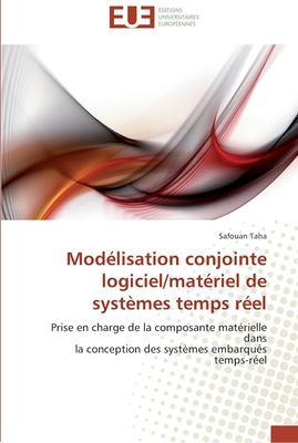 Mod Lisation Conjointe Logiciel/Mat Riel de Syst Mes Temps R El 9786131584206