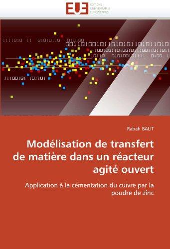 Mod Lisation de Transfert de Mati Re Dans Un R Acteur Agit Ouvert 9786131512490