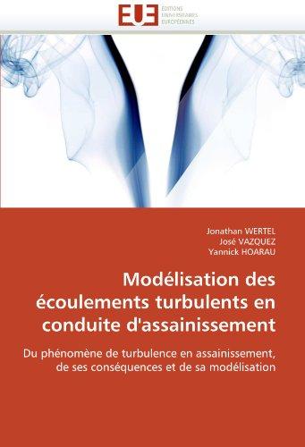 Modelisation Des Ecoulements Turbulents En Conduite D'Assainissement 9786131532948