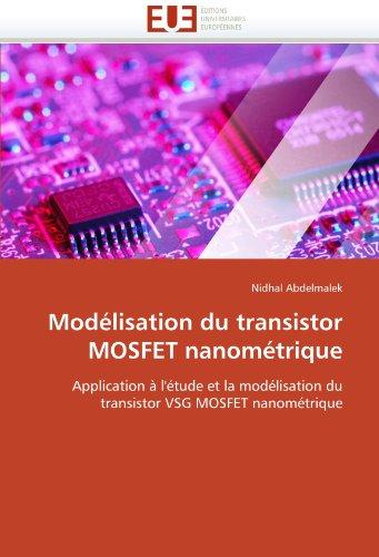 Mod Lisation Du Transistor Mosfet Nanom Trique 9786131574061