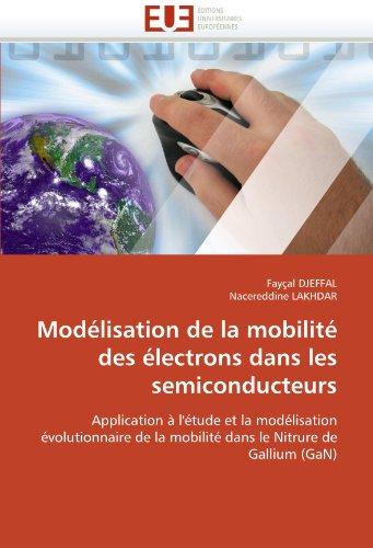 Modelisation de La Mobilite Des Electrons Dans Les Semiconducteurs 9786131551390