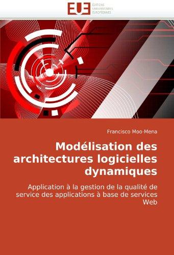 Modlisation Des Architectures Logicielles Dynamiques 9786131507038