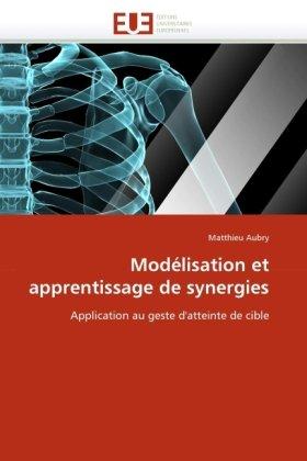 Modlisation Et Apprentissage de Synergies 9786131527173