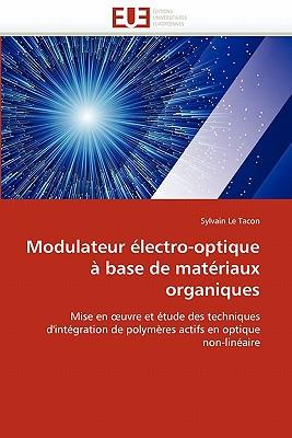Modulateur Lectro-Optique Base de Matriaux Organiques 9786131525711