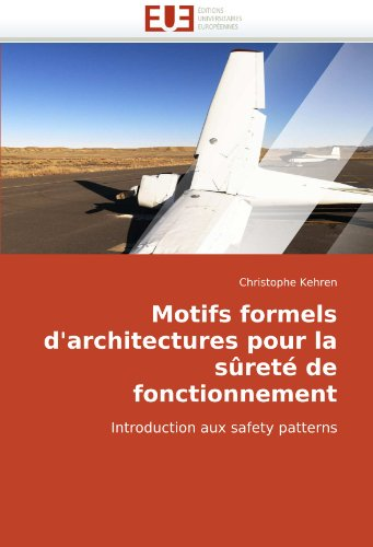 Motifs Formels D'Architectures Pour La Sret de Fonctionnement 9786131511707