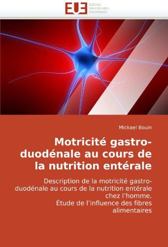 Motricit Gastro-Duodnale Au Cours de La Nutrition Entrale 9786131513619