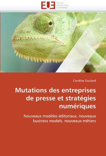 Mutations Des Entreprises de Presse Et Strategies Numeriques 9786131530128