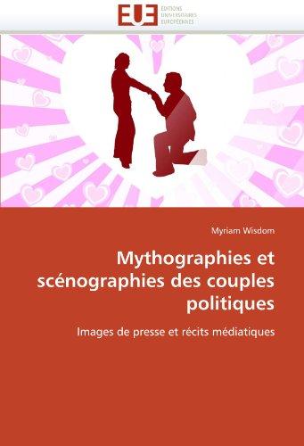 Mythographies Et Scenographies Des Couples Politiques 9786131537776