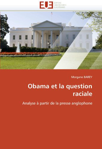 Obama Et La Question Raciale 9786131550072