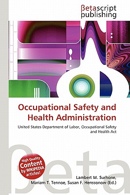 Occupational Safety and Health Administration by Lambert M ...