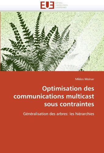 Optimisation Des Communications Multicast Sous Contraintes 9786131530890