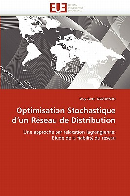 Optimisation Stochastique D'Un R Seau de Distribution 9786131580789