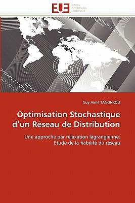 Optimisation Stochastique D'Un R Seau de Distribution