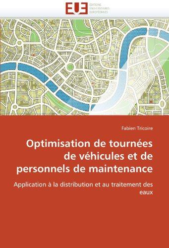 Optimisation de Tournees de Vehicules Et de Personnels de Maintenance 9786131545764