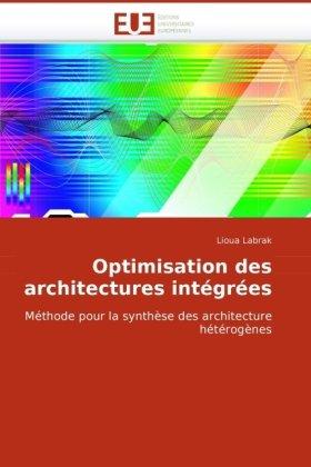 Optimisation Des Architectures Intgres 9786131512391