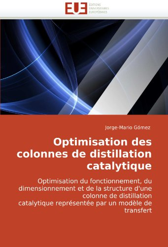 Optimisation Des Colonnes de Distillation Catalytique 9786131507588