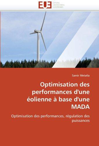 Optimisation Des Performances D'Une Olienne Base D'Une Mada 9786131589119