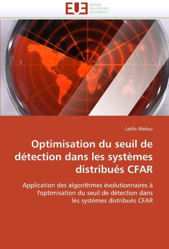Optimisation Du Seuil de D Tection Dans Les Syst Mes Distribu S Cfar 9786131569548