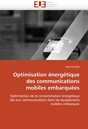 Optimisation Nerg Tique Des Communications Mobiles Embarqu Es 9786131571510
