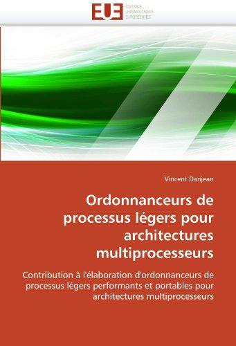 Ordonnanceurs de Processus Legers Pour Architectures Multiprocesseurs 9786131519970