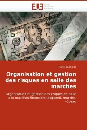 Organisation Et Gestion Des Risques En Salle Des Marches 9786131509247