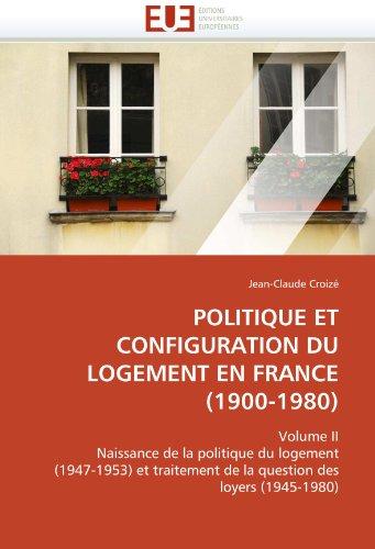 Politique Et Configuration Du Logement En France (1900-1980) 9786131521560