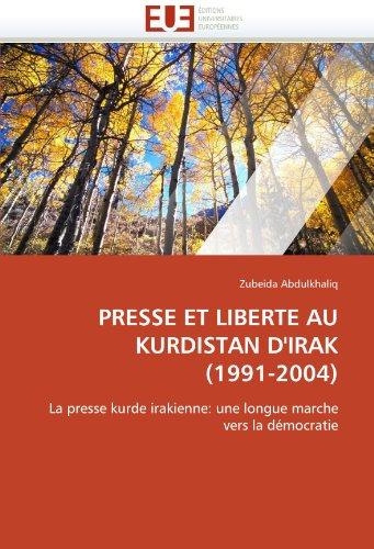Presse Et Liberte Au Kurdistan D'Irak (1991-2004) 9786131529573