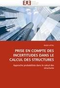 Prise En Compte Des Incertitudes Dans Le Calcul Des Structures 9786131581328