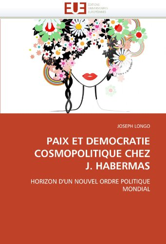 Paix Et Democratie Cosmopolitique Chez J. Habermas 9786131555008